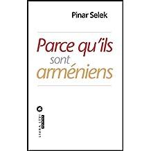 Parce qu'ils sont arméniens (Opinion) (French Edition)