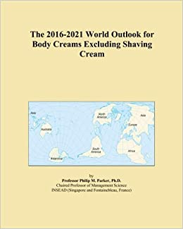 The 2016-2021 World Outlook for Body Creams Excluding Shaving Cream