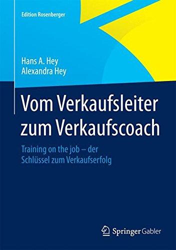 vom-verkaufsleiter-zum-verkaufscoach-training-on-the-job-der-schlssel-zum-verkaufserfolg-edition-rosenberger
