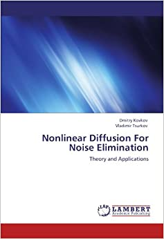 Nonlinear Diffusion For Noise Elimination: Theory and Applications