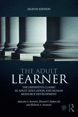 The Full-grown Learner: The definitive classic in adult education and human resource development