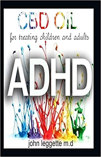Just How Common Is Adhd Really New >> Cbd Oil For Treating Children And Adults Adhd All You Need To Know