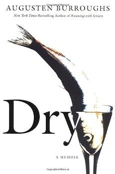 Dry: A Memoir 0965727734 Book Cover