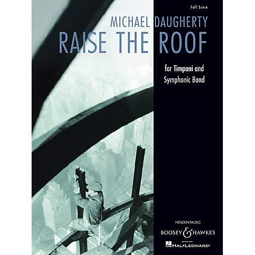 Raise the Roof (for Timpani and Symphonic Band Full Score) Concert Band Composed by Michael Daugherty