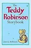 The Teddy Robinson Storybook, Joan Robinson, 0753430444