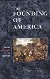 The Founding of America, Maltz, Leora, 0737708700