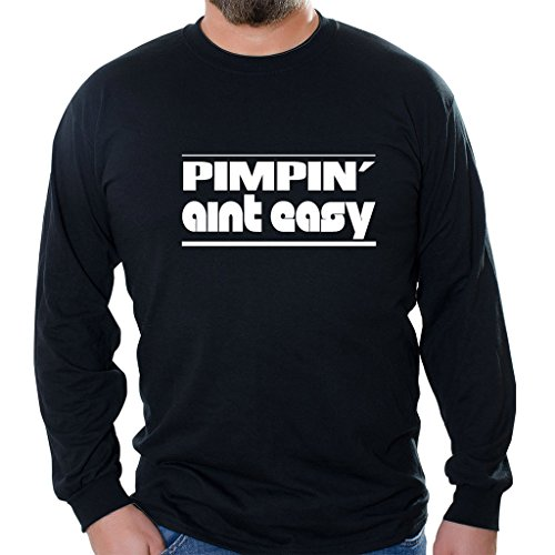 Tag Express - PIMPIN' AINT EASY Unisex Long Sleeve Shirt