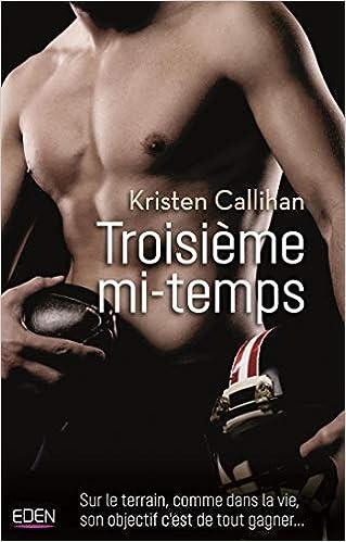Troisième mi-temps - Kristen Callihan