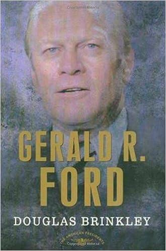 amazoncom gerald r ford the american presidents series the 38th president 1974 1977 9780805069099 douglas brinkley arthur m schlesinger jr