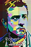 """Notebook: Robert De Niro Hollywood Most Favo Actor In Wpap Art S , Journal for Writing, College Ruled Size 6"""" x 9"""", 110 Pages"""