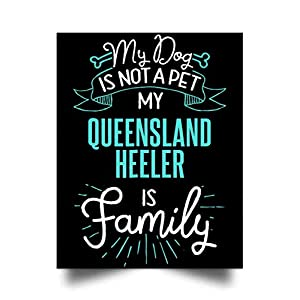 My Queensland Heeler is Family Wall Art Print Poster Home Decor(24x31) 1