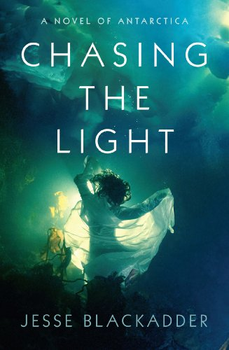 Chasing the Light: A Novel of Antarctica cover