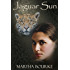 Jaguar Sun (The Jaguar Sun Series Book 1)