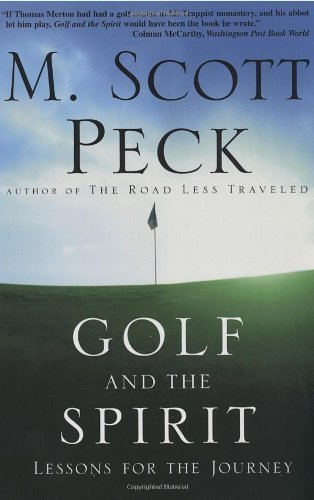 Golf and the Spirit: Lessons for the Journey Reprint edition by Peck, M. Scott (2000) Paperback