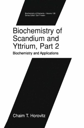Biochemistry of Scandium and Yttrium, Part 2: Biochemistry and Applications (Biochemistry of the Elements) (Pt. 2)