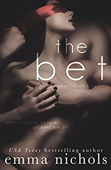 The Bet (The Players Book 1) by [Nichols, Emma]