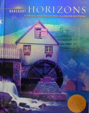 Harcourt Horizons: States and Regions, Grade 4, Illinois Edition
