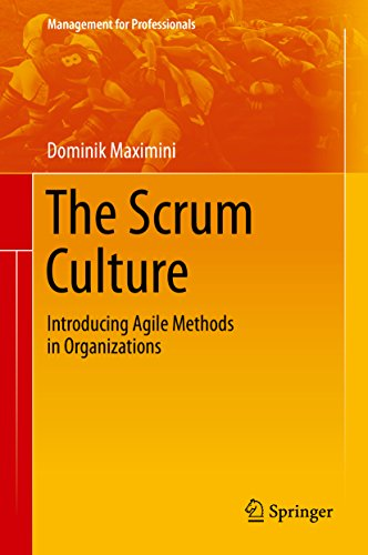 The Scrum Culture: Introducing Agile Methods in Organizations (Management for Professionals) Pdf