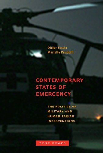 Contemporary States of Emergency: The Politics of Military and Humanitarian Interventions (Zone Books)