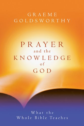 Prayer and the Knowledge of God: What the Whole Bible Teaches