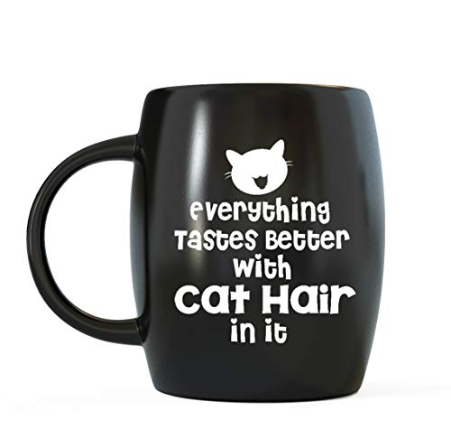 Mug A Day - Everything Tastes Better With Cat Hair In It - Ceramic Cat Coffee Mug Novelty Drinkware Glassware - Use as Travel Mugs, Office or Camping Cups for Best Cat Mom and Best Cat Dad