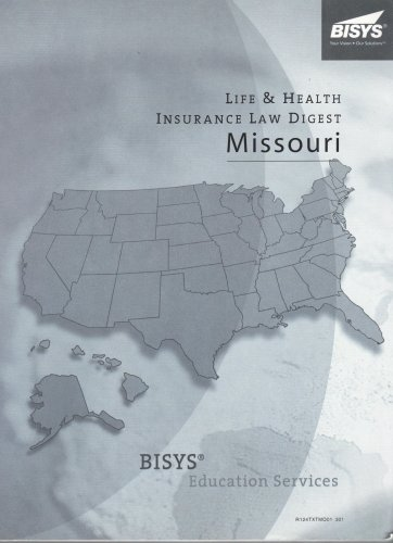 Life & Health Insurance Law Digest, Missouri (BISYS Educational Services)
