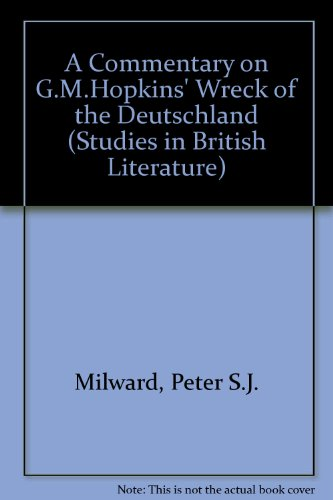 A Commentary on G.M. Hopkins the Wreck of the Deutschland (Studies in British Literature) Peter Milward