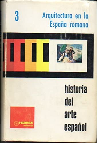 Diapositivas. HISTORIA DEL ARTE ESPAÑOL. 3. ARQUITECTURA EN LA ESPAÑA ROMANA.: Amazon.es: Porras, C. / Ballesteros, E.: Libros