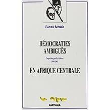 Democraties Ambigues En Afrique Centrale. Congo-brazzaville, Gabo