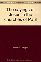 The sayings of Jesus in the churches of Paul;: The use of the Synoptic tradition in the regulation of early church life,