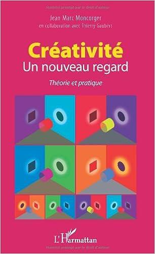 Lire Créativité, un nouveau regard, théorie et pratique epub, pdf