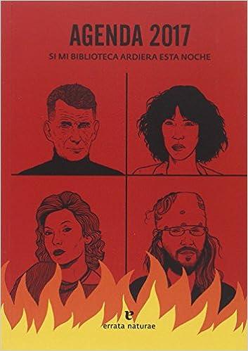 AGENDA 2017: Si mi biblioteca ardiera esta noche: Amazon.es ...