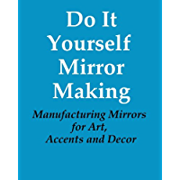 Do It Yourself Mirror Making