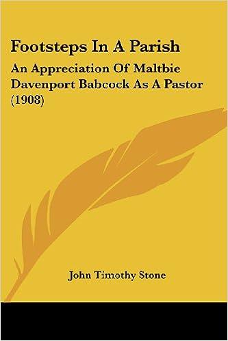 Téléchargement de livres sur iphone 4Footsteps In A Parish: An Appreciation Of Maltbie Davenport Babcock As A Pastor (1908) PDF