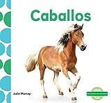 Caballos (Horses) (Me Gustan Los Animales! (I Like Animals!)) (Spanish Edition)