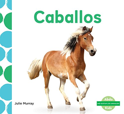Caballos (Horses) (Me Gustan Los Animales! (I Like Animals!)) (Spanish Edition) by Abdo Kids