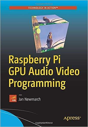 Raspberry Pi Gpu Audio Video Programming Jan Newmarch