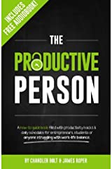 The Productive Person: A how-to guide book filled with productivity hacks & daily schedules for entrepreneurs, students or anyone struggling with work-life balance. Paperback