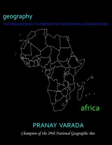 Geography: Africa: The Organized Way to Prepare for the National Geographic Bee (Volume 5)