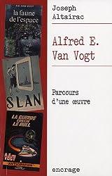 Alfred E. Van Vogt: Parcours d'une oeuvre