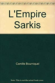 L'empire Sarkis par Bourniquel
