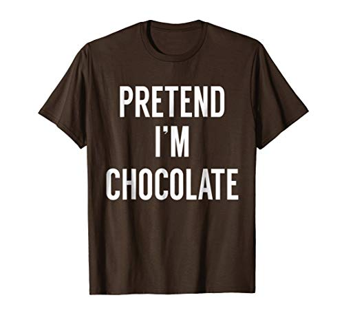 Pretend I'm Chocolate Easy Group Halloween Costumes TShirt -