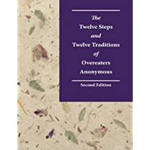 The Twelve Steps and Twelve Traditions of Overeaters Anonymous, Second Edition: Large Print