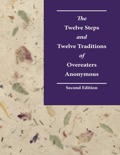 The Twelve Steps And Twelve Traditions Of Overeaters Anonymous Second Edition  Large Print