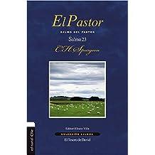El Pastor: Salmo del pastor. Salmo 23 (Colección Salmos) (Spanish Edition)