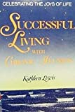 Successful Living with Chronic Illness, Kathleen Lewis, 0895292963