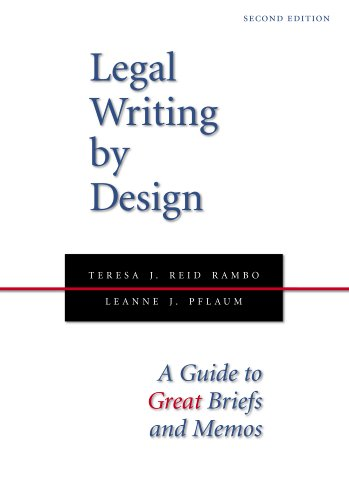 Legal Writing by Design: A Guide to Great Briefs and Memos, Second Edition by Carolina Academic Press