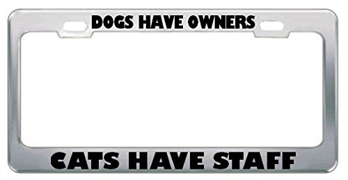Moon Dogs Have Owners Cats Have Staff Product List License Plate Frame Tag Holder Perfect for Men Women Car garadge Decor