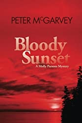 Bloody Sunset (Molly Parsons Mysteries) (Volume 2) by Peter McGarvey (2014-06-14)