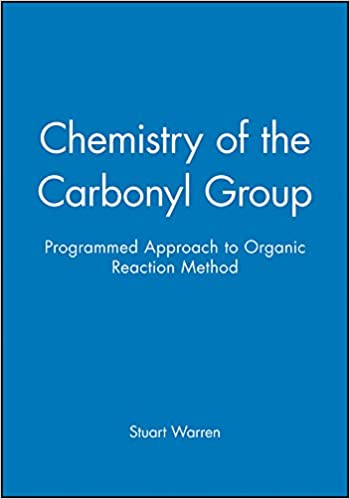 Book Chemistry of the Carbonyl Group - Programmed Approach to Organic Reaction Method: A Programmed Approach to Organic Reaction Mechanisms